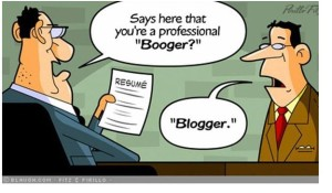 Cartoon caption - Person A: Says here that you're a professional Booger? Person B: Blogger.