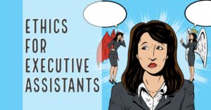 Ethics for executive assistants
