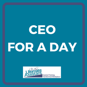 Ultimate Assistants are today's CEO's strategic business partners